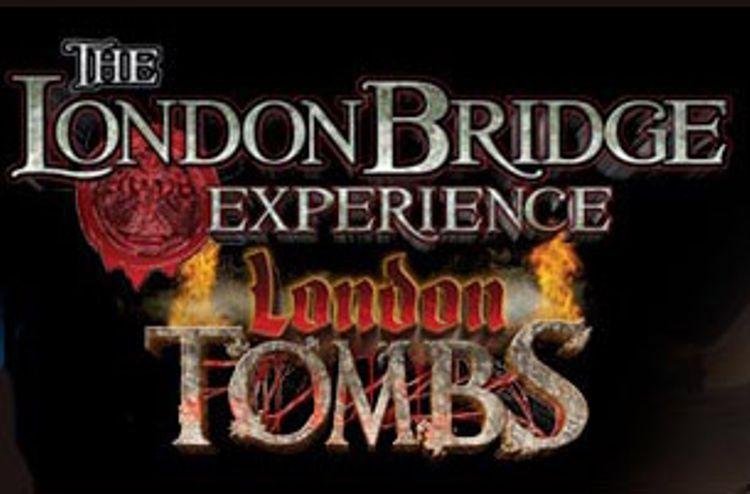 London Bridge Experience & Tombes